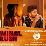 Criminal Crush – Official Song | Ashwin Kumar | Anirudh Ravichander | Tanya