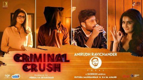 Criminal Crush – Official Song | Ashwin Kumar | Anirudh Ravichander | Tanya