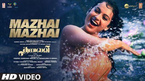 Mazhai Mazhai Video Song | THALAIVI – Tamil | Kangana Ranaut